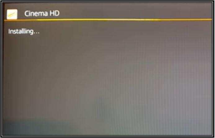 Cinema HD is Installing